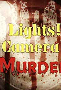 Primary photo for Lights! Camera! Murder!