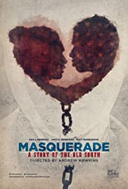 Masquerade, a Story of the Old South Poster
