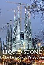 Liquid Stone: Unlocking Gaudi's Secrets
