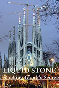 Primary photo for Liquid Stone: Unlocking Gaudi's Secrets