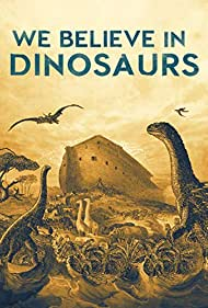 We Believe in Dinosaurs (2019)