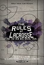 The Rules of Lacrosse... and the Men Who Break Them