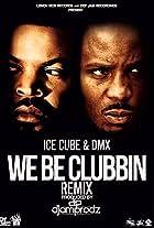 Ice Cube Feat. DMX & DJ Clark Kent: We Be Clubbin' (Remix)