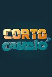 Corto y Cambio Poster