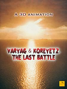 Hollywood movies direct download link Varyag and Koreyets. The Last Battle [480x272]