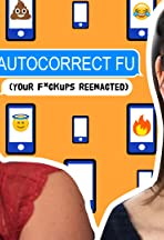 Autocorrect FU: Your F*Ck Ups Reenacted