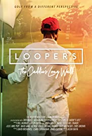 Loopers; The Caddie's Long Walk