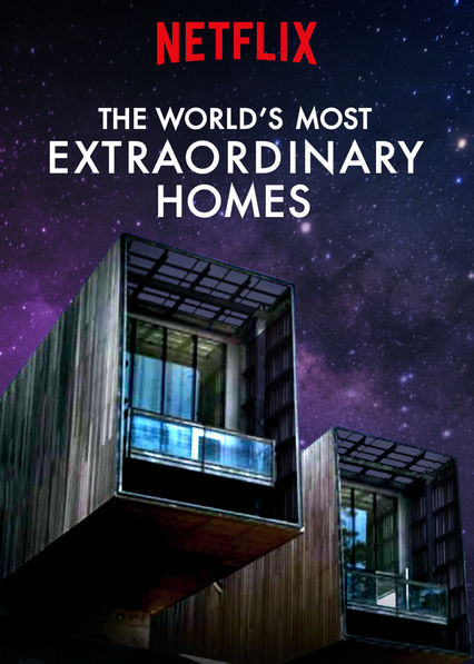 The World's Most Extraordinary Homes (TV Series 2017–2018) - IMDb
