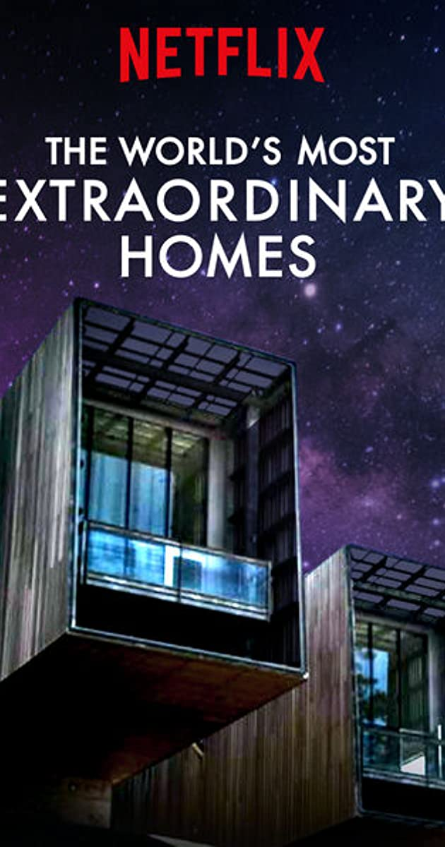 The World's Most Extraordinary Homes (TV Series 2017–2018) - The