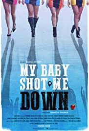 My Baby Shot Me Down Poster