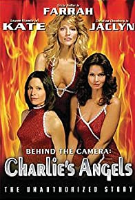 Primary photo for Behind the Camera: The Unauthorized Story of 'Charlie's Angels'