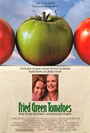 Fried Green Tomatoes (1991) Poster - Movie Forum, Cast, Reviews