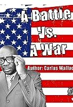 A Battle vs. A War