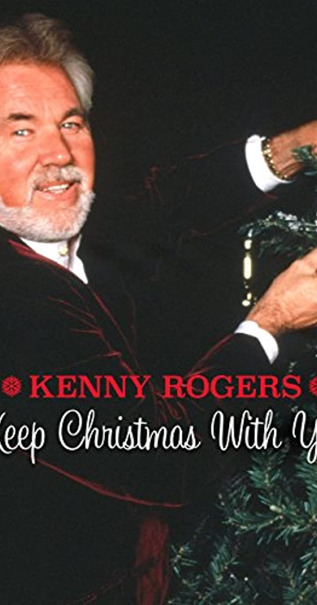 Kenny Rogers: Keep Christmas with You (TV Movie 1995) - IMDb
