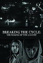 Breaking the Cycle: The Making of 'Eye 4 an Eye'