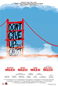 Don't Give Up the Ghost (2016)