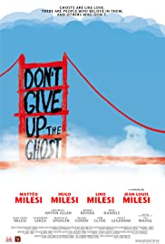 Don't Give Up the Ghost Poster