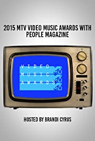 Primary photo for 2015 MTV Video Music Awards with People Magazine