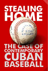 Stealing Home: The Case of Contemporary Cuban Baseball (2001)