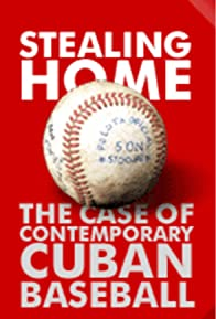 Primary photo for Stealing Home: The Case of Contemporary Cuban Baseball