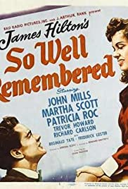 So Well Remembered (1947) Poster - Movie Forum, Cast, Reviews