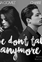 Charlie Puth Feat. Selena Gomez: We Don't Talk Anymore