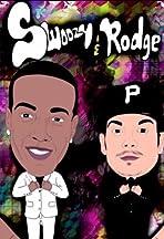 Swoozy & Rodge: I Got Time Today