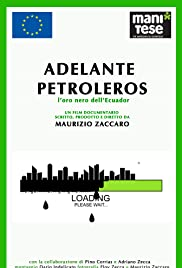 Adelante Petroleros! L'oro nero dell' Ecuador Poster