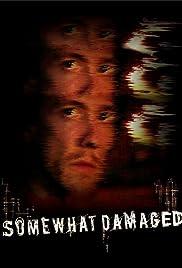 Somewhat Damaged Poster