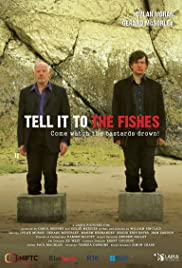 Tell It to the Fishes(2006) Poster - Movie Forum, Cast, Reviews