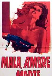 Primary photo for Mala, amore e morte