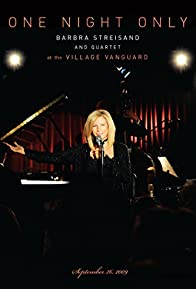 Primary photo for One Night Only: Barbra Streisand and Quartet at the Village Vanguard - September 26,2009