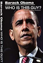 Barack Obama: Who Is This Guy?