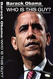 Barack Obama: Who Is This Guy? Poster