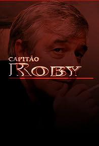 Primary photo for Capitão Roby