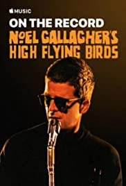 On the Record: Noel Gallagher's High Flying Birds - Who Built the Moon?