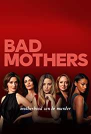 Bad Moms Christmas Quotes.Bad Mothers Tv Series 2019 Imdb
