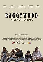 Råggywood: Vi ska bli rappare