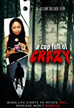 A Cup Full of Crazy