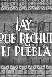 ¡Ay qué rechula es Puebla! Poster