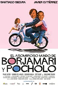 Primary photo for El asombroso mundo de Borjamari y Pocholo