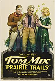 Charles K. French, Tom Mix, and Kathleen O'Connor in Prairie Trails (1920)