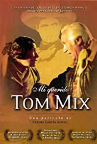 Mi querido Tom Mix (1992)