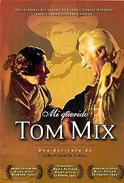 Mi querido Tom Mix Poster