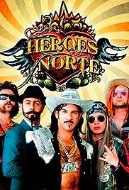 Los Héroes del Norte Poster - TV Show Forum, Cast, Reviews