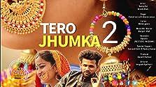 Tero Jhumka 2 (2021 Video)