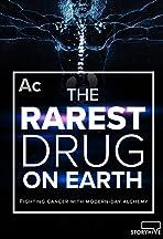 The Rarest Drug on Earth