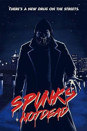 Spunk's Not Dead (2018)