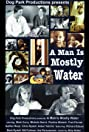 A Man Is Mostly Water (2000) Poster