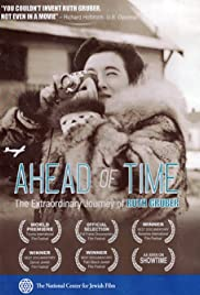 Ahead of Time: The Extraordinary Journey of Ruth Gruber Poster